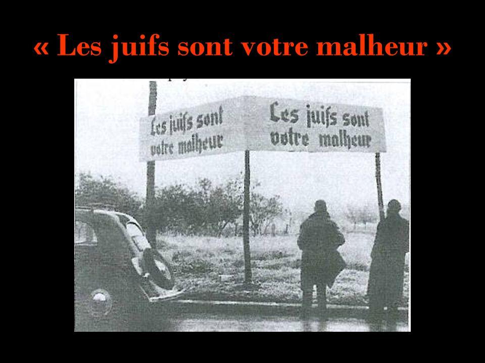 « Les juifs sont votre malheur »