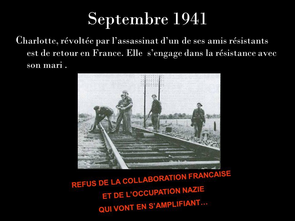 Septembre 1941 C harlotte, révoltée par lassassinat dun de ses amis résistants est de retour en France. Elle sengage dans la résistance avec son mari.