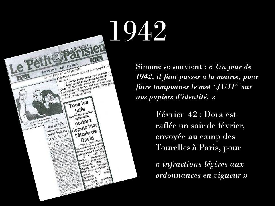1942 Simone se souvient : « Un jour de 1942, il faut passer à la mairie, pour faire tamponner le mot JUIF sur nos papiers didentité. » Février 42 : Do