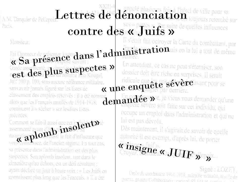 Lettres de dénonciation contre des « Juifs » « Sa présence dans ladministration est des plus suspectes » « aplomb insolent» « une enquête sévère deman