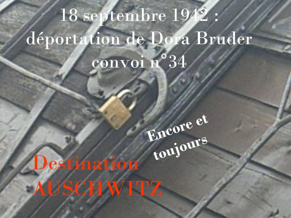 18 septembre 1942 : déportation de Dora Bruder convoi n°34 Encore et toujours Destination AUSCHWITZ