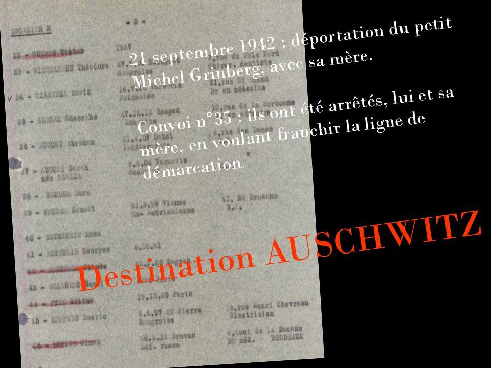 21 septembre 1942 : déportation du petit Michel Grinberg, avec sa mère. Convoi n°35 : ils ont été arrêtés, lui et sa mère, en voulant franchir la lign