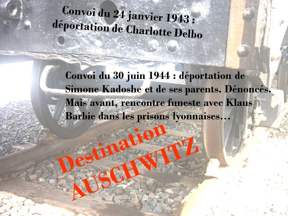 Convoi du 30 juin 1944 : déportation de Simone Kadoshe et de ses parents. Dénoncés. Mais avant, rencontre funeste avec Klaus Barbie dans les prisons l