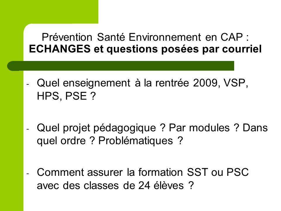 Prévention Santé Environnement en CAP : ECHANGES et questions posées par courriel - Quel enseignement à la rentrée 2009, VSP, HPS, PSE .