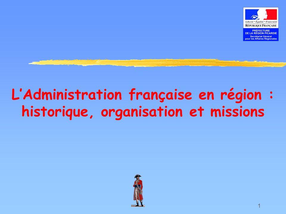 2 Plan I- Quelques étapes clés de la construction du paysage administratif français II- Lorganisation territoriale de lAdministration en France III- LEtat en région : l exemple de la Picardie