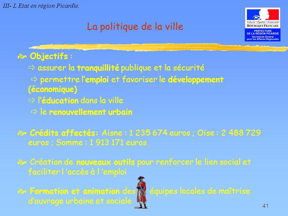 41 Objectifs : assurer la tranquillité publique et la sécurité permettre lemploi et favoriser le développement (économique) léducation dans la ville l