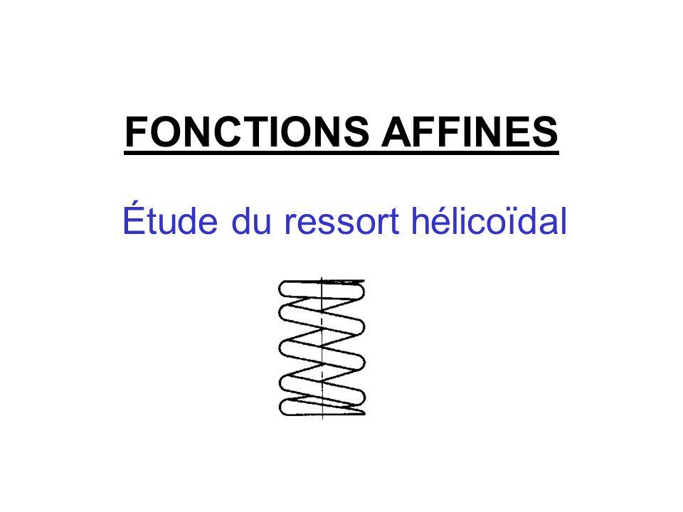 FONCTIONS AFFINES Étude du ressort hélicoïdal