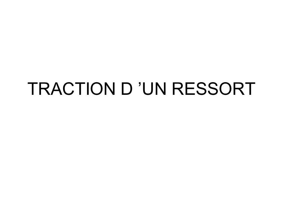 TRACTION D UN RESSORT