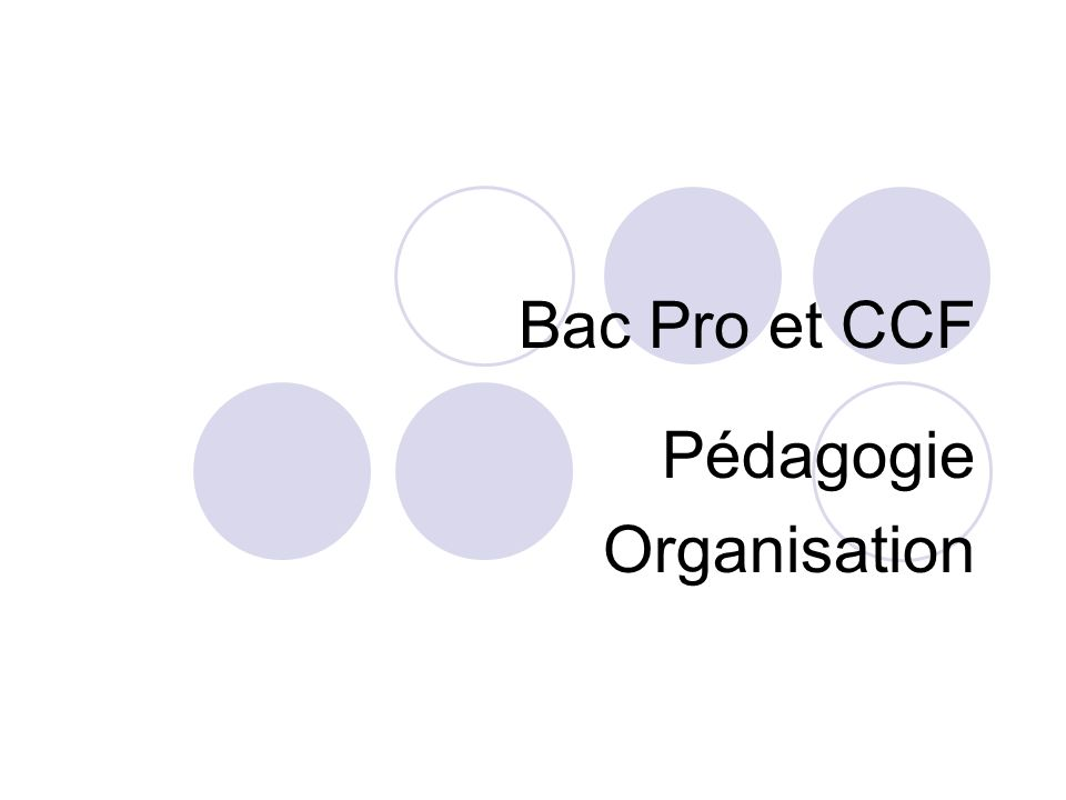 Bac Pro et CCF Pédagogie Organisation