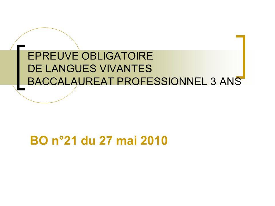 EPREUVE OBLIGATOIRE DE LANGUES VIVANTES BACCALAUREAT PROFESSIONNEL 3 ANS BO n°21 du 27 mai 2010