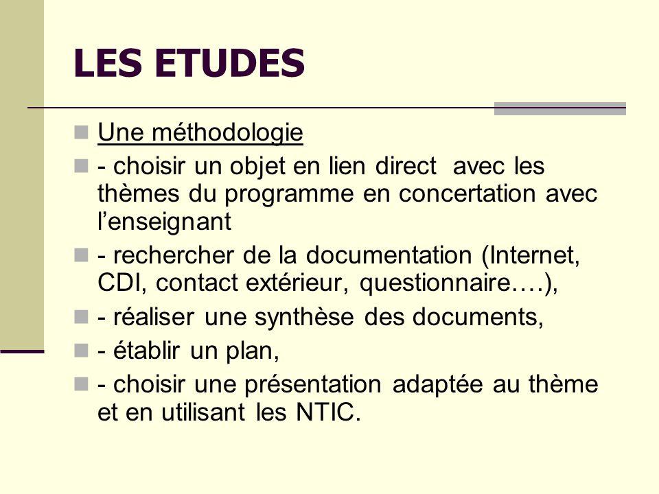 LES ETUDES Evaluation - sous forme de CCF : coefficient 1 * 1 dossier comportant 4 études : 1 sert de support à loral * exposé oral : 10 minutes * entretien : 20 minutes maximum