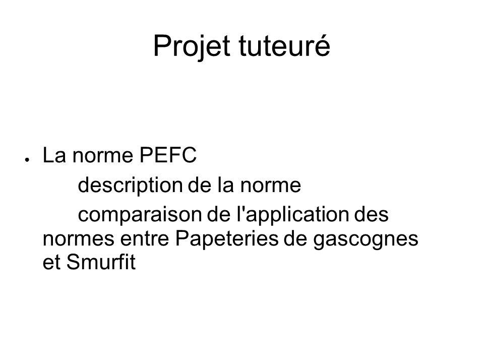 Projet tuteuré La norme PEFC description de la norme comparaison de l'application des normes entre Papeteries de gascognes et Smurfit