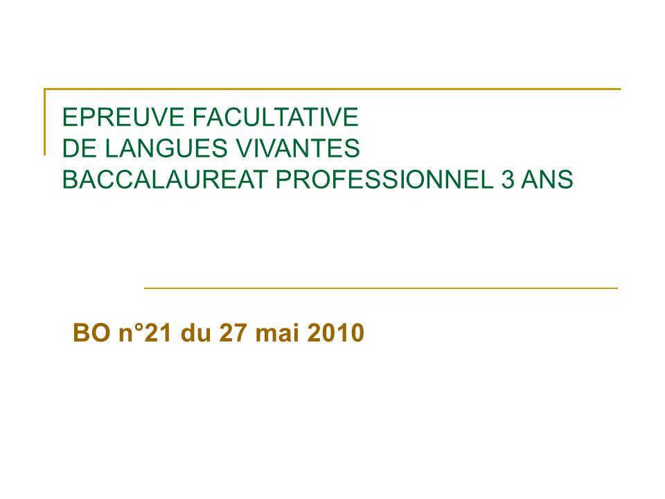 BO n°21 du 27 mai 2010 EPREUVE FACULTATIVE DE LANGUES VIVANTES BACCALAUREAT PROFESSIONNEL 3 ANS
