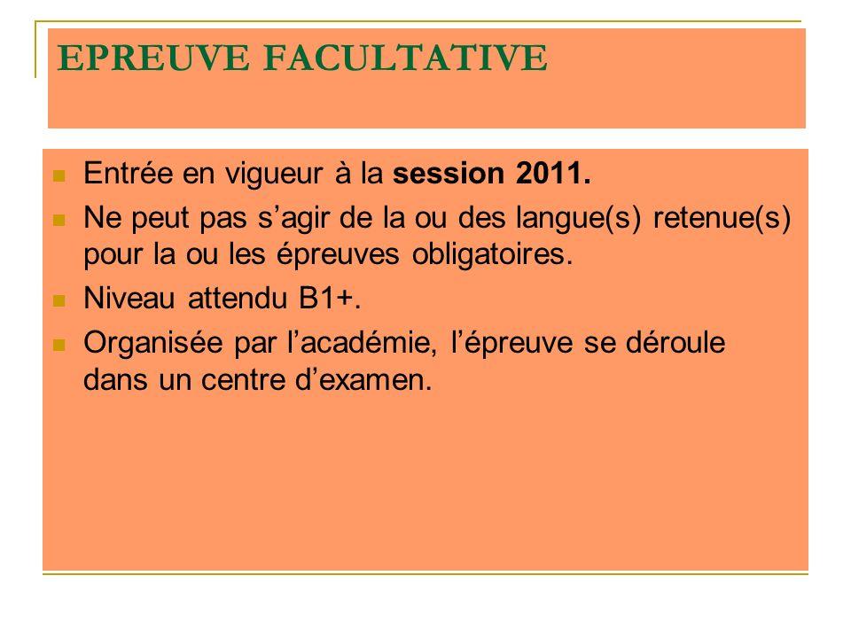 EPREUVE FACULTATIVE Entrée en vigueur à la session 2011.