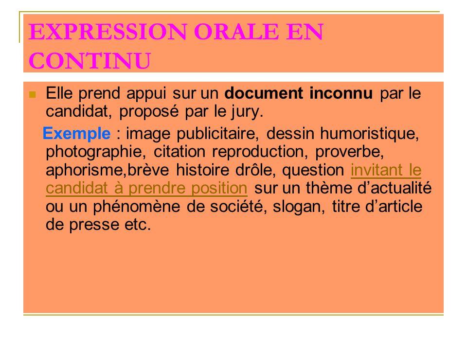 EXPRESSION ORALE EN CONTINU Elle prend appui sur un document inconnu par le candidat, proposé par le jury. Exemple : image publicitaire, dessin humori