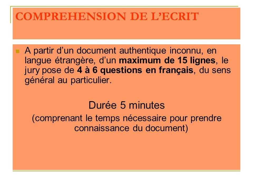 COMPREHENSION DE LECRIT A partir dun document authentique inconnu, en langue étrangère, dun maximum de 15 lignes, le jury pose de 4 à 6 questions en français, du sens général au particulier.