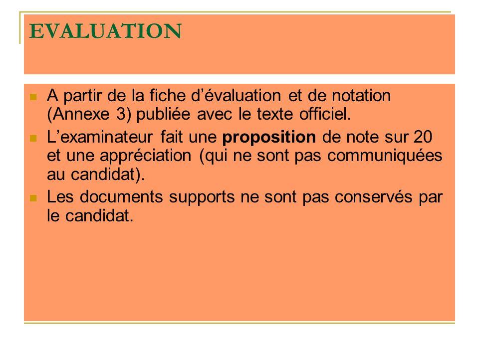 EVALUATION A partir de la fiche dévaluation et de notation (Annexe 3) publiée avec le texte officiel. Lexaminateur fait une proposition de note sur 20