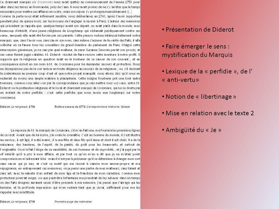 Présentation de Diderot Faire émerger le sens : mystification du Marquis Lexique de la « perfidie », de l « anti-vertu» Notion de « libertinage » Mise