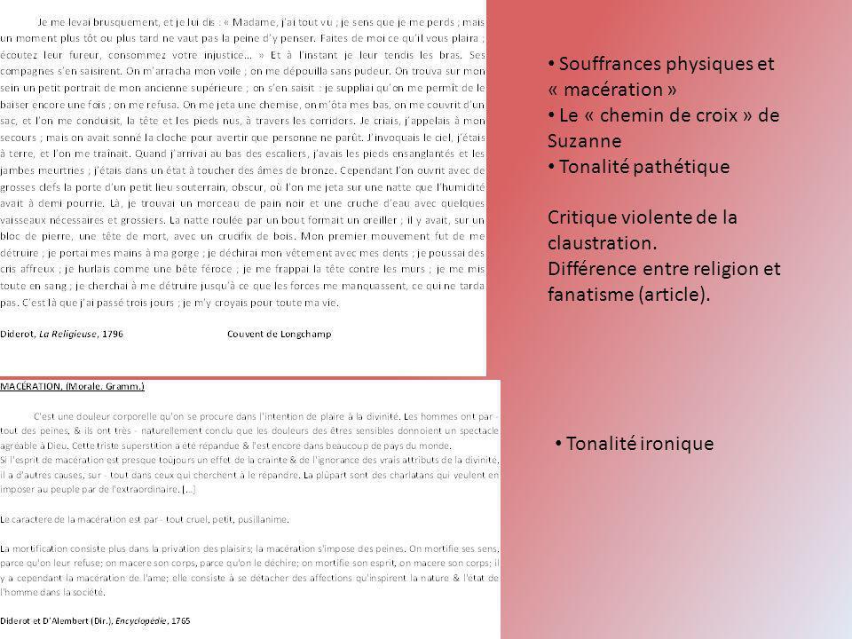 Souffrances physiques et « macération » Le « chemin de croix » de Suzanne Tonalité pathétique Critique violente de la claustration. Différence entre r