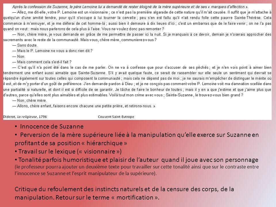 Innocence de Suzanne Perversion de la mère supérieure liée à la manipulation quelle exerce sur Suzanne en profitant de sa position « hiérarchique » Tr
