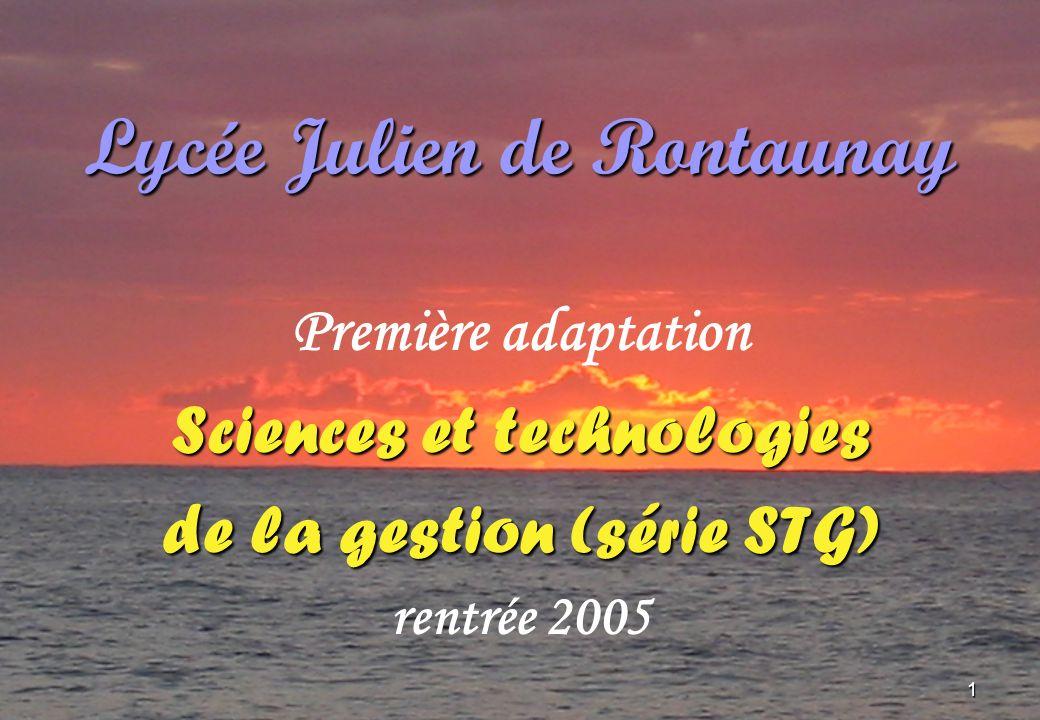 1 Lycée Julien de Rontaunay Première adaptation Sciences et technologies de la gestion (série STG) rentrée 2005