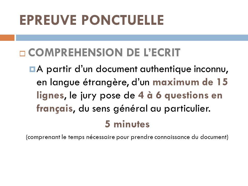 EPREUVE PONCTUELLE COMPREHENSION DE LECRIT A partir dun document authentique inconnu, en langue étrangère, dun maximum de 15 lignes, le jury pose de 4