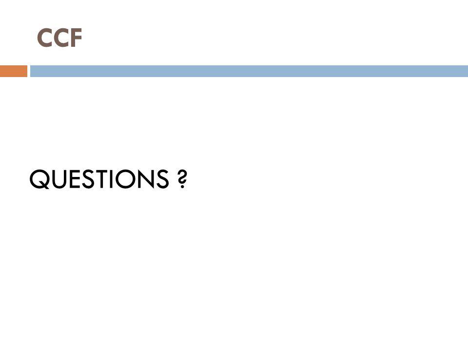 CCF QUESTIONS ?
