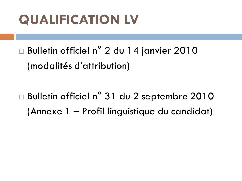QUALIFICATION LV Bulletin officiel n° 2 du 14 janvier 2010 (modalités dattribution) Bulletin officiel n° 31 du 2 septembre 2010 (Annexe 1 – Profil lin