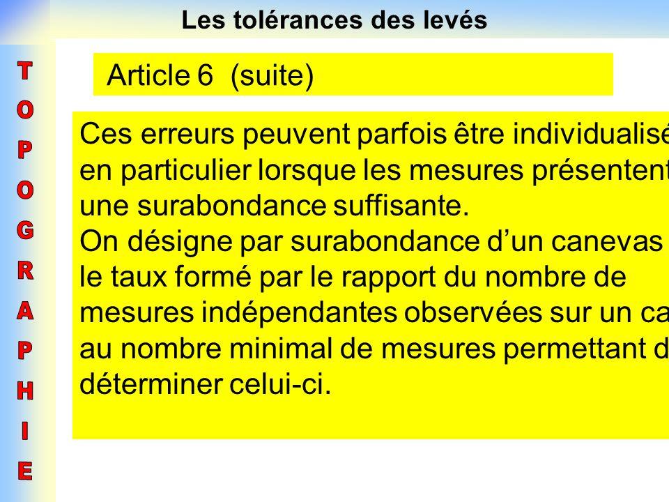 Les tolérances des levés Article 6 (suite) Ces erreurs peuvent parfois être individualisées, en particulier lorsque les mesures présentent une surabon