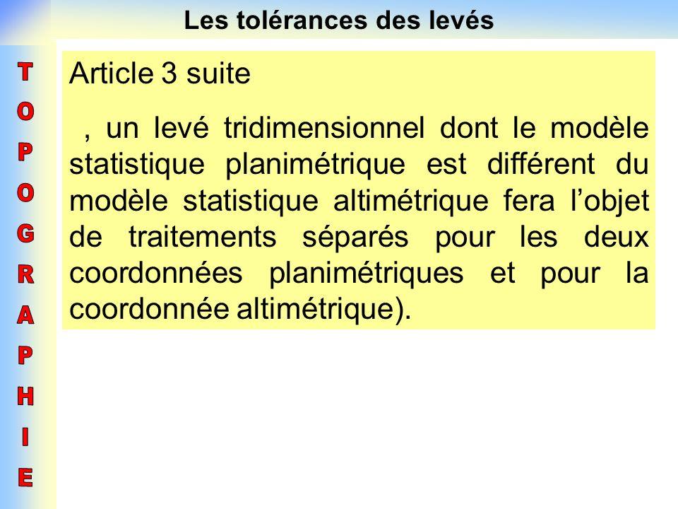Les tolérances des levés Article 3 suite, un levé tridimensionnel dont le modèle statistique planimétrique est différent du modèle statistique altimét