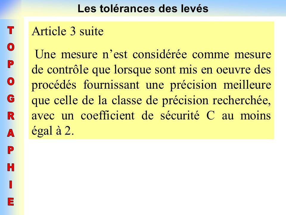 Les tolérances des levés Article 3 suite Une mesure nest considérée comme mesure de contrôle que lorsque sont mis en oeuvre des procédés fournissant u