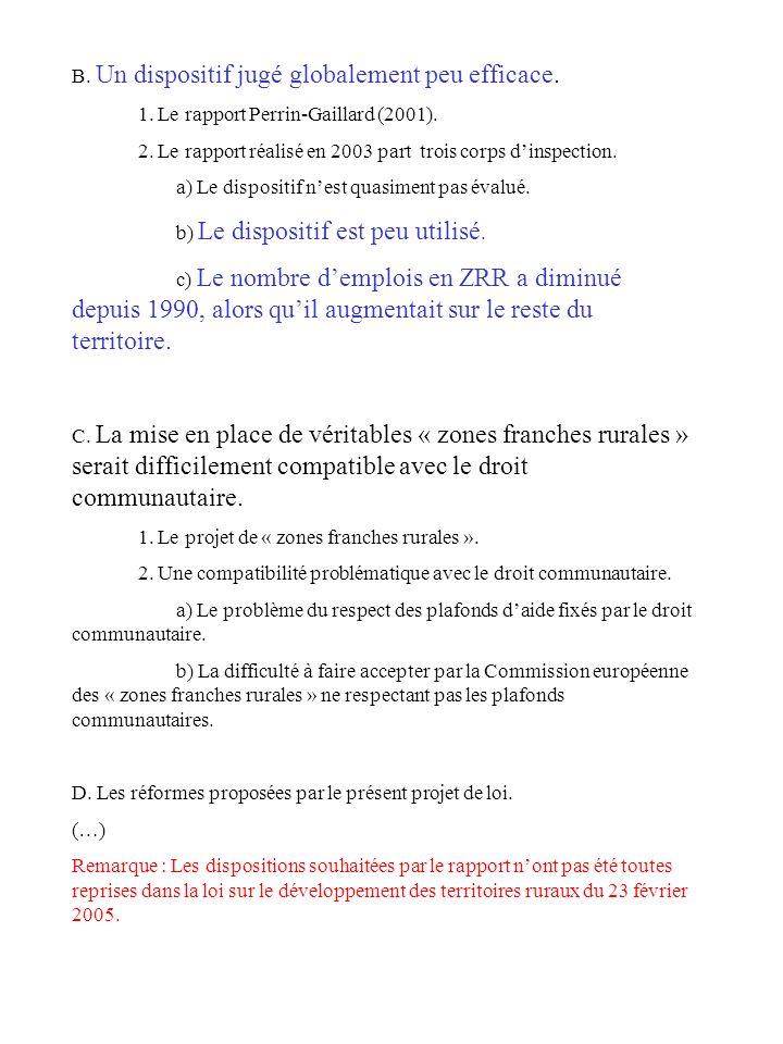 B. Un dispositif jugé globalement peu efficace. 1. Le rapport Perrin-Gaillard (2001). 2. Le rapport réalisé en 2003 part trois corps dinspection. a) L
