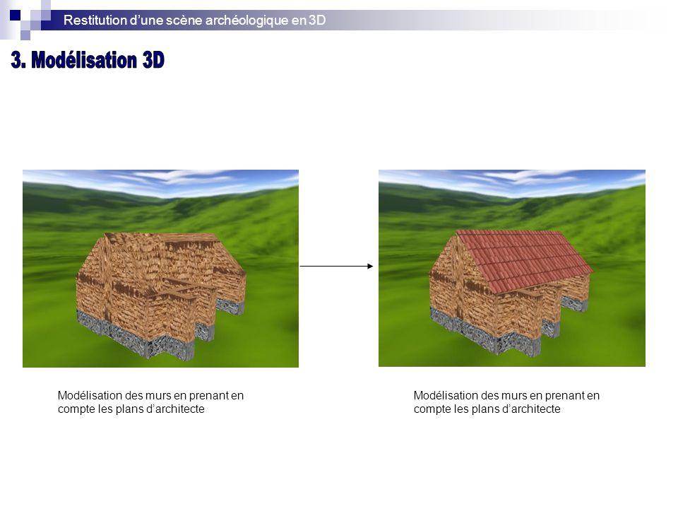 Restitution dune scène archéologique en 3D Modélisation des murs en prenant en compte les plans darchitecte