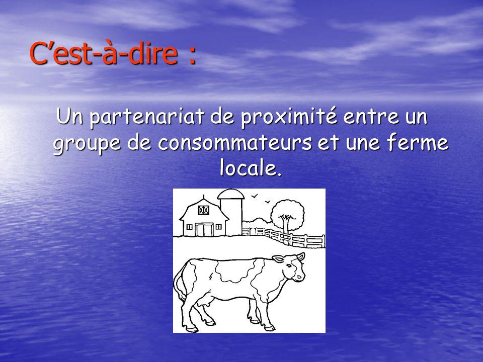 Cest-à-dire : Un partenariat de proximité entre un groupe de consommateurs et une ferme locale.