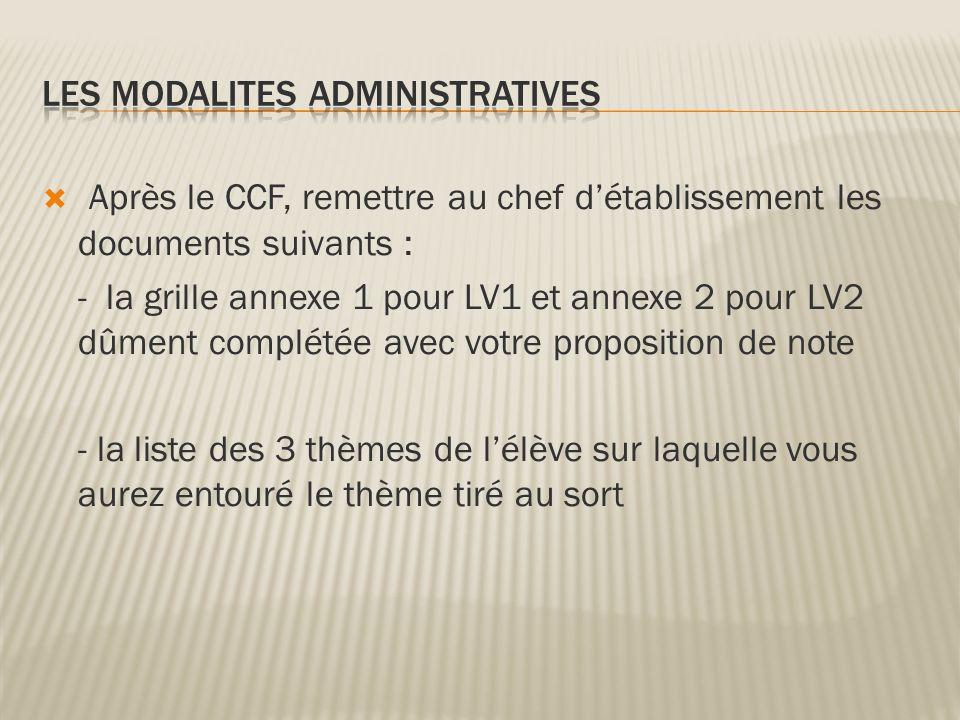 Après le CCF, remettre au chef détablissement les documents suivants : - la grille annexe 1 pour LV1 et annexe 2 pour LV2 dûment complétée avec votre