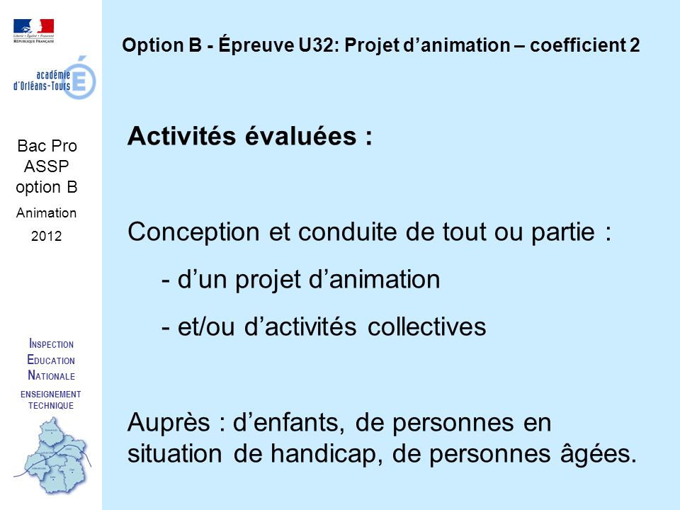 I NSPECTION E DUCATION N ATIONALE ENSEIGNEMENT TECHNIQUE Bac Pro ASSP option B Animation 2012