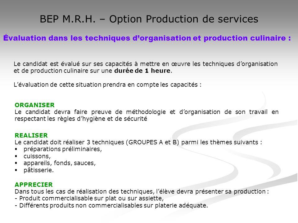 BEP M.R.H. – Option Production de services Évaluation dans les techniques dorganisation et production culinaire : Le candidat est évalué sur ses capac