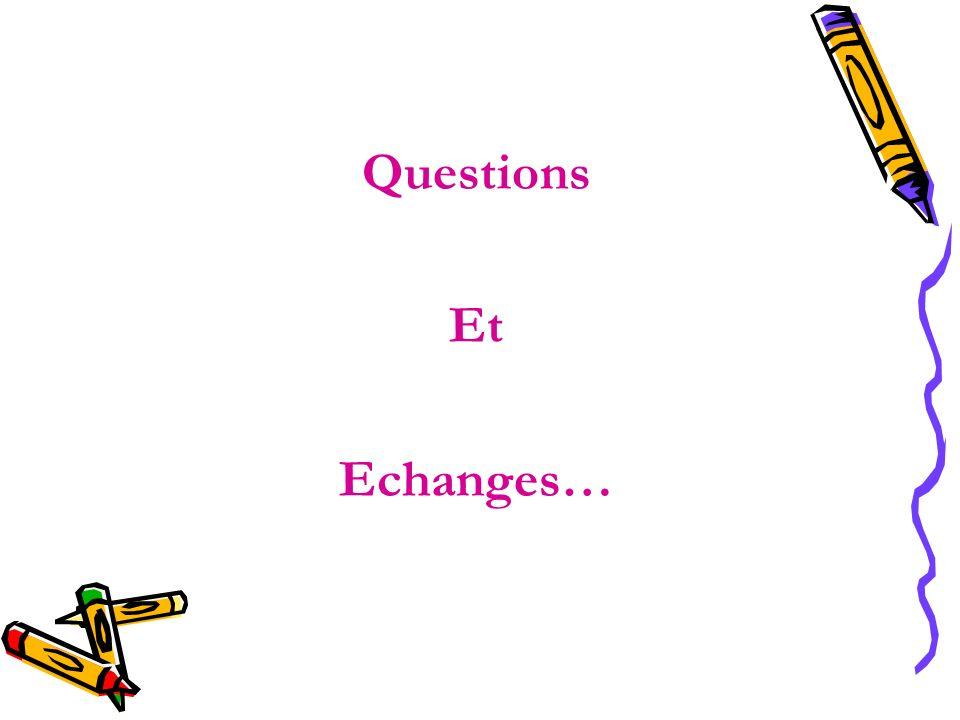 Questions Et Echanges…