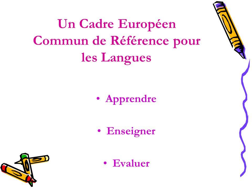 Un Cadre Européen Commun de Référence pour les Langues Apprendre Enseigner Evaluer