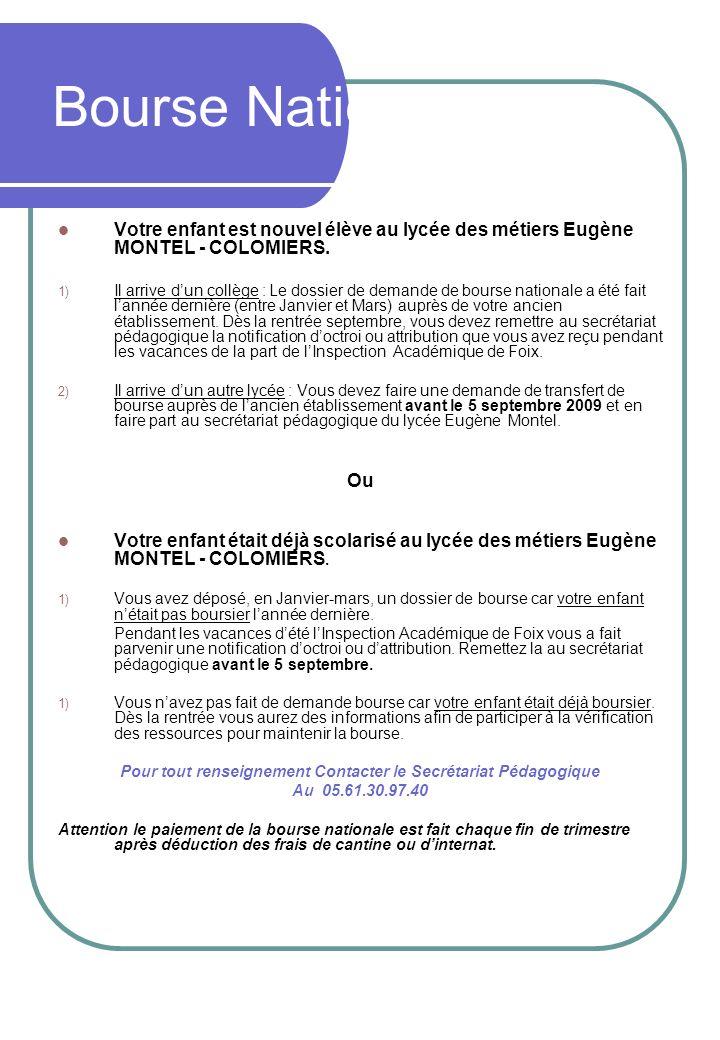 Bourse Nationale Votre enfant est nouvel élève au lycée des métiers Eugène MONTEL - COLOMIERS. 1) Il arrive dun collège : Le dossier de demande de bou