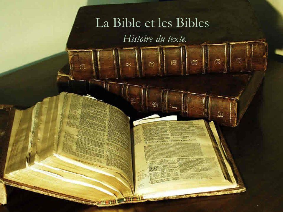 La Bible et les Bibles Histoire du texte.