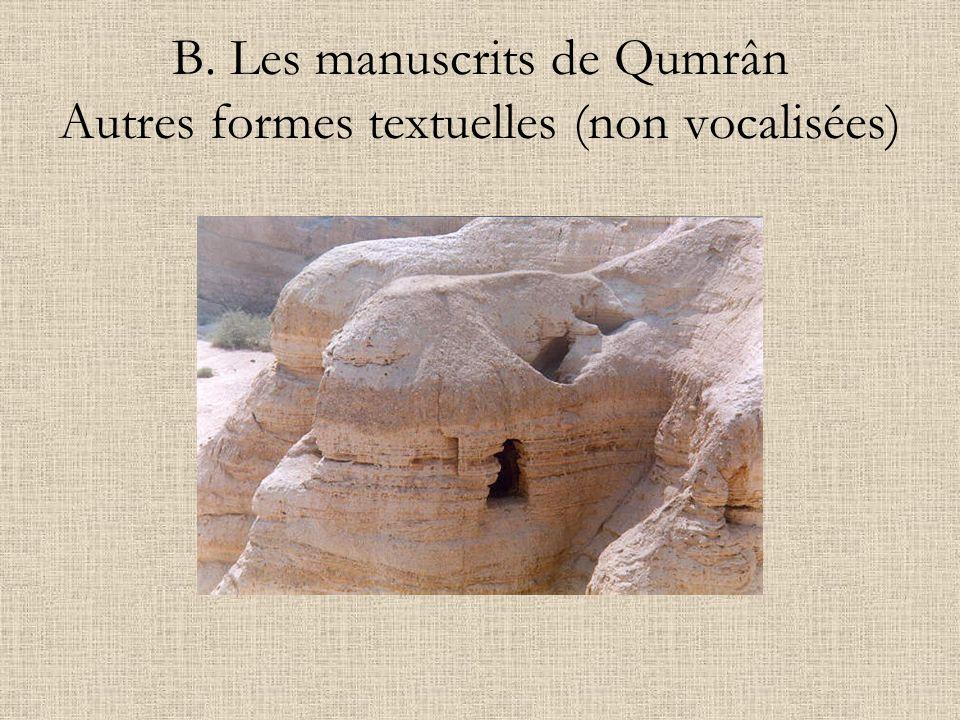 B. Les manuscrits de Qumrân Autres formes textuelles (non vocalisées)