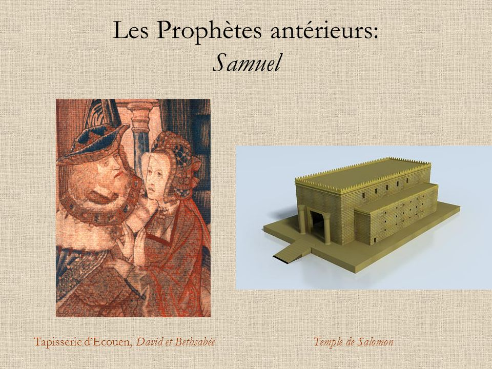 Les Prophètes antérieurs: Samuel Tapisserie dEcouen, David et BethsabéeTemple de Salomon