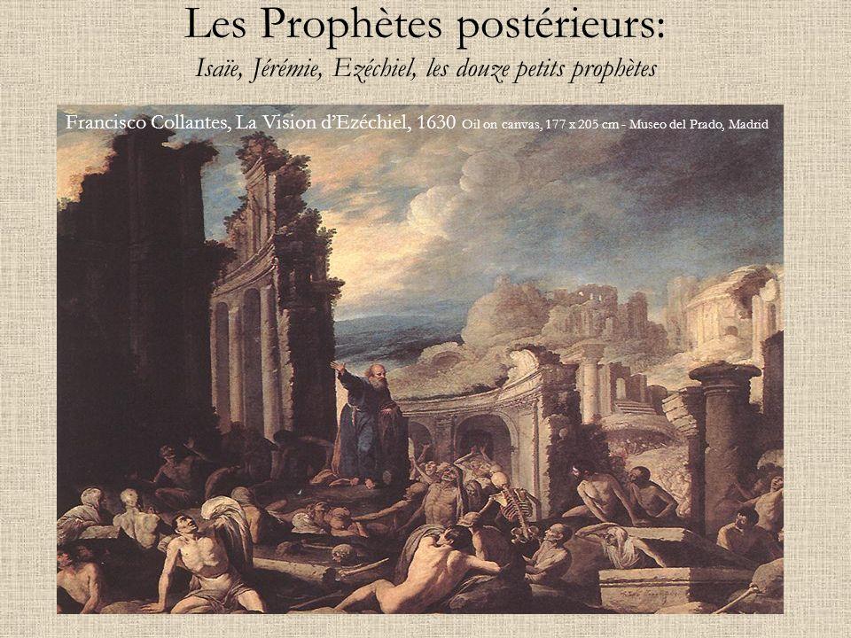 Les Prophètes postérieurs: Isaïe, Jérémie, Ezéchiel, les douze petits prophètes Francisco Collantes, La Vision dEzéchiel, 1630 Oil on canvas, 177 x 20