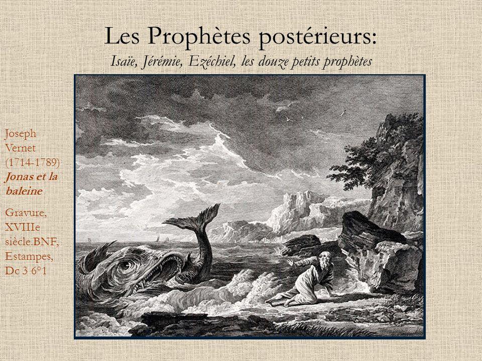 Les Prophètes postérieurs: Isaïe, Jérémie, Ezéchiel, les douze petits prophètes Joseph Vernet (1714-1789) Jonas et la baleine Gravure, XVIIIe siècle.B