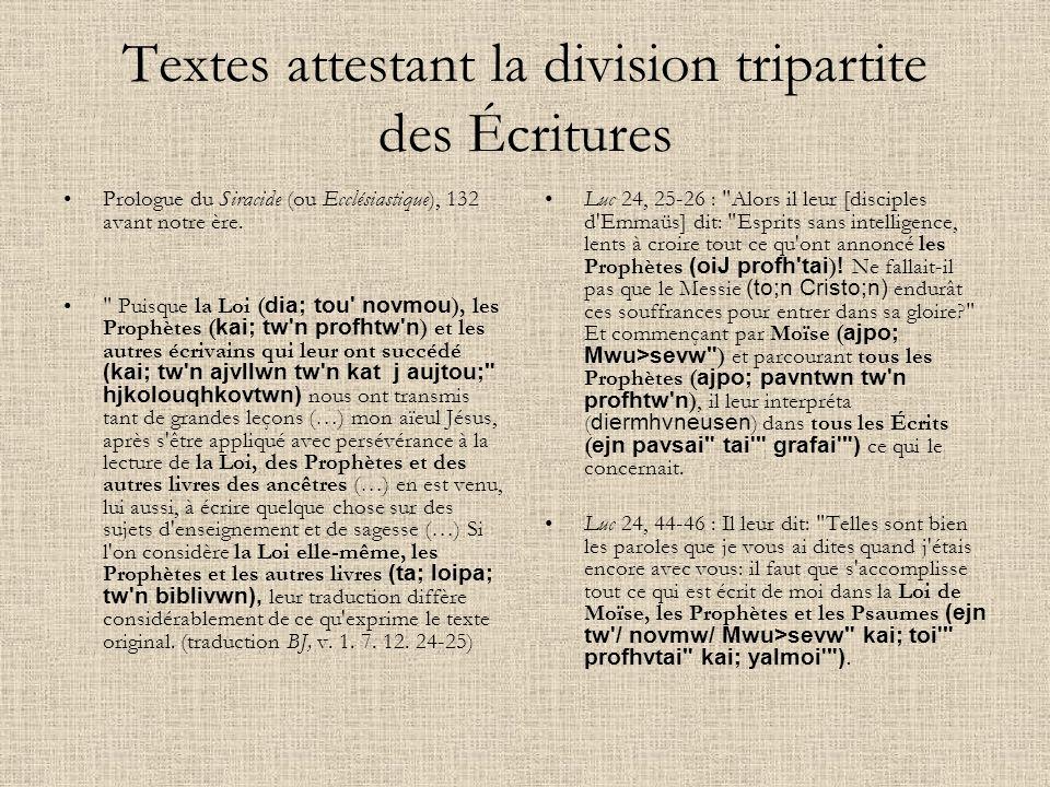 Textes attestant la division tripartite des Écritures Prologue du Siracide (ou Ecclésiastique), 132 avant notre ère.