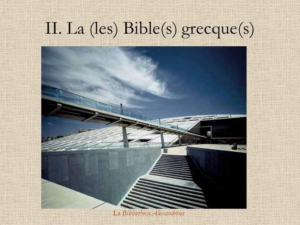 La Bibliotheca Alexandrina II. La (les) Bible(s) grecque(s)