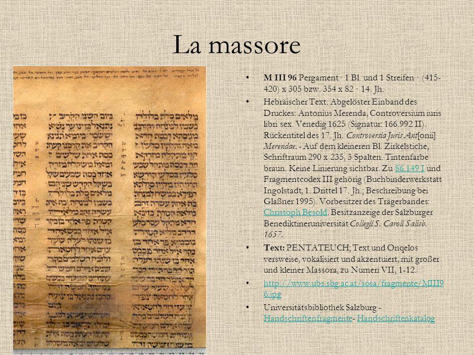 La massore M III 96 Pergament · 1 Bl. und 1 Streifen · (415- 420) x 305 bzw. 354 x 82 · 14. Jh. Hebräischer Text. Abgelöster Einband des Druckes: Anto