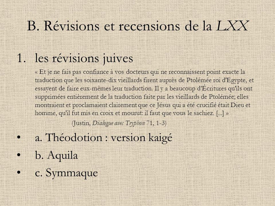 B. Révisions et recensions de la LXX 1.les révisions juives « Et je ne fais pas confiance à vos docteurs qui ne reconnaissent point exacte la traducti