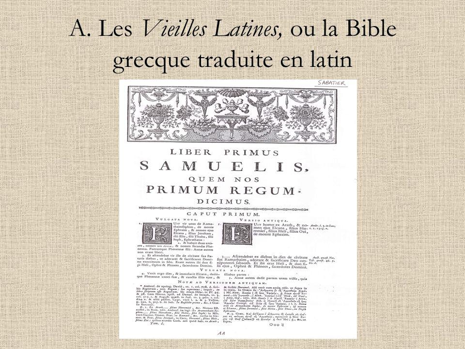 A. Les Vieilles Latines, ou la Bible grecque traduite en latin
